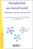 Yves Hurtubise et Jean-Pierre Deslauriers - Introduction au travail social - Méthodologies et pratiques nord-américaines.