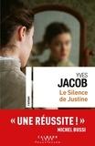 Yves Jacob - Le silence de Justine.