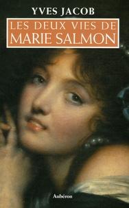 Yves Jacob - Les Deux Vies de Marie Salmon.
