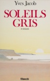 Yves Jacob - Soleils gris.