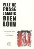 Yves-Jacques Bouin - Elle ne passe jamais bien loin.