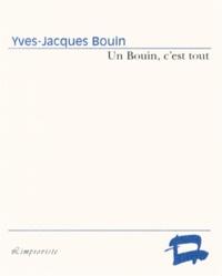 Yves-Jacques Bouin - Un Bouin, c'est tout.