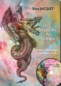 Yves Jacquet - Les serpents du temps - Lettres-serrures et nombres-clés. 1 DVD