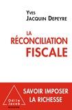 Yves Jacquin Depeyre - La réconciliation fiscale.