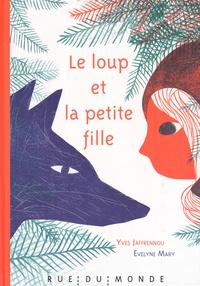 Yves Jaffrennou et Evelyne Mary - Le loup et la petite fille.