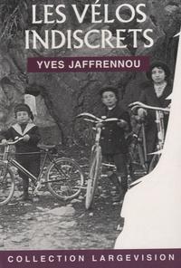 Yves Jaffrennou - Les vélos indiscrets.