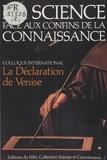 Yves Jaigu - La Science face aux confins de la connaissance - La Déclaration de Venise, Colloque international.