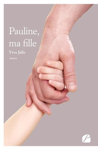 Pauline, ma fille