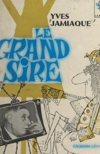 Yves Jamiaque et Jean-Pierre Darras - Le grand Sire.