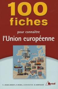 Yves-Jean Beloeil-Benoist et Philippe Deubel - 100 Fiches pour comprendre l'Union européenne.