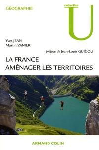 Yves Jean et Martin Vanier - La France - Aménager les territoires.