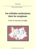 Yves Jean - Les orbitales moléculaires dans les complexes - Cours et exercices corrigés.