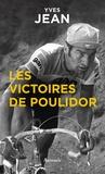 Yves Jean - Les victoires de Poulidor.