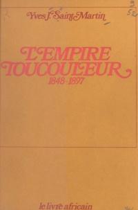 Yves-Jean Saint-Martin - L'empire Toucouleur - 1848-1897.