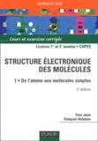 Yves Jean et François Volatron - Structure électronique des molécules - Tome 1, De l'atome aux molécules simples.