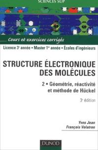 Yves Jean et François Volatron - Structure électronique des molécules - Tome 2, Géométrie, réactivité et méthode de Hückel.