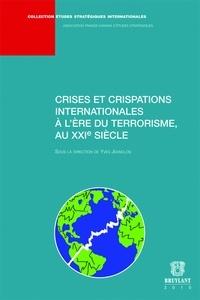 Yves Jeanclos - Crises et crispations internationales à l'ère du terrorisme, au XXIe siècle.