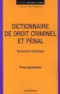 Yves Jeanclos - Dictionnaire du droit criminel et pénal - Dimension historique.