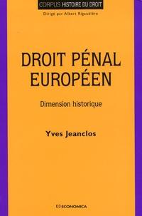 Yves Jeanclos - Droit pénal européen - Dimension historique.