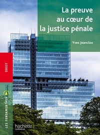 Yves Jeanclos - Fondamentaux - La preuve au coeur de la justice pénale.