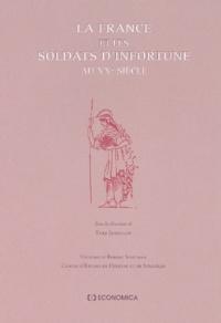 Yves Jeanclos et  Collectif - La France et les soldats d'infortune au XXè siècle.