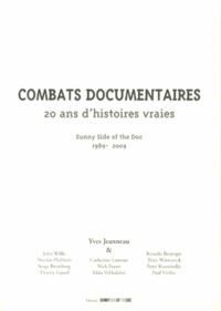 Yves Jeanneau - Combats documentaires - 20 ans d'histoires vraies (1989-2009).