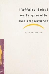 Yves Jeanneret et Dominique Lecourt - L'affaire Sokal - Ou La querelle des impostures.