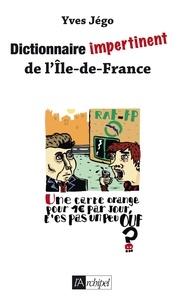 Yves Jégo - Dictionnaire impertinent de l'Île de France.