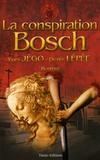 Yves Jégo et Denis Lépée - La Conspiration Bosch.