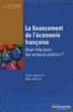 Yves Jégourel et Max Maurin - Le financement de l'économie française - Quel rôle pour les acteurs publics ?.
