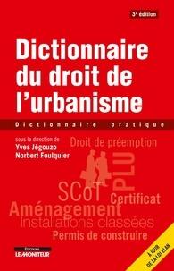 Yves Jégouzo et Norbert Foulquier - Dictionnaire du droit de l'urbanisme - Dictionnaire pratique.