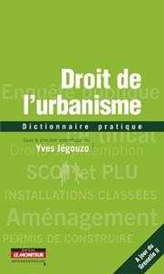 Yves Jégouzo - Droit de l'urbanisme - Dictionnaire pratique.