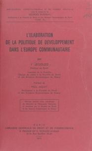 Yves Jégouzo et Paul Jaquet - L'élaboration de la politique de développement dans l'Europe communautaire.