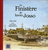 Yves Josso et Alain Bodson - Le Finistère de Xavier Josso - 1909-1975.