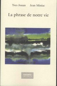Yves Jouan et Jean Miniac - La phrase de notre vie.