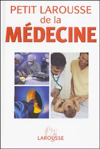Yves Morin et Yves Juvain - Petit Larousse de la médecine.