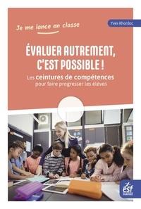 Yves Khordoc - Evaluer autrement, c'est possible ! - Les ceintures de compétences pour faire progresser les élèves.