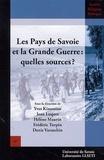 Yves Kinossian et Jean Luquet - Les Pays de Savoie et la Grande Guerre : quelles sources ?.