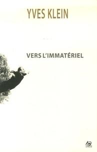 Yves Klein - Vers l'immatériel - Le dépassement de la problématique de l'art, La conférence à la Sorbonne, édition bilingue français-anglais. 1 CD audio
