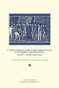 Yves Krumenacker - L'Anticléricalisme intra-protestant en Europe continentale (XVIIe-XVIIIesiècles).