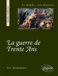 Yves Krumenacker - La guerre de Trente Ans.