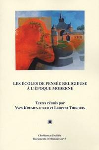 Yves Krumenacker et Laurent Thirouin - Les écoles de pensée religieuse à l'époque moderne - Actes de la journée d'Etudes de Lyon (14 janvier 2006).