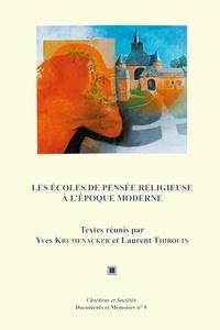Yves Krumenacker et Laurent Thirouin - Les écoles de pensée religieuse à l'époque moderne.