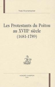 Yves Krumenacker - Les protestants du Poitou au XVIIIe siècle (1681-1789).