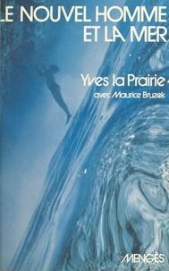 Yves La Prairie - Le nouvel homme et la mer.