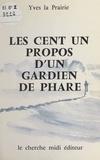 Yves La Prairie et Yffic Pradenn - Les cent un propos d'un gardien de phare.