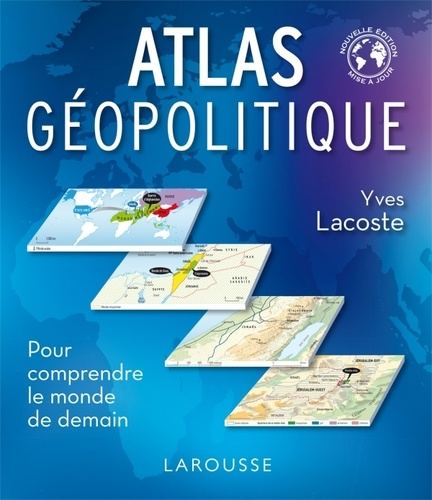 Yves Lacoste - Atlas géopolitique.
