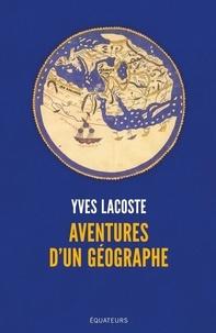 Yves Lacoste - Aventures d'un géographe.