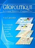 Yves Lacoste - Géopolitique - La longue histoire d'aujourd'hui.
