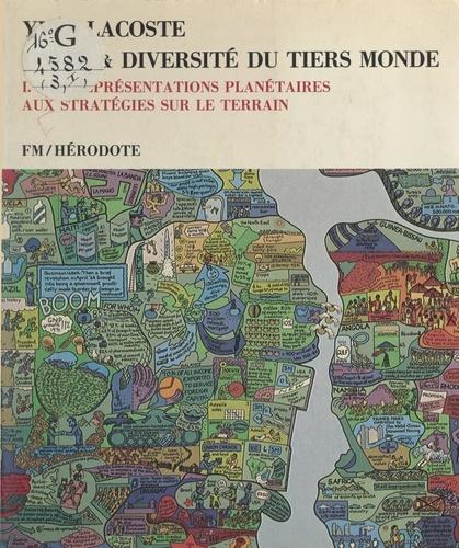 Unité et diversité du Tiers Monde (1). Des représentations planétaires aux stratégies sur le terrain